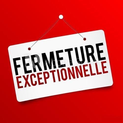 🚨[Fermeture exceptionnelle]🚨